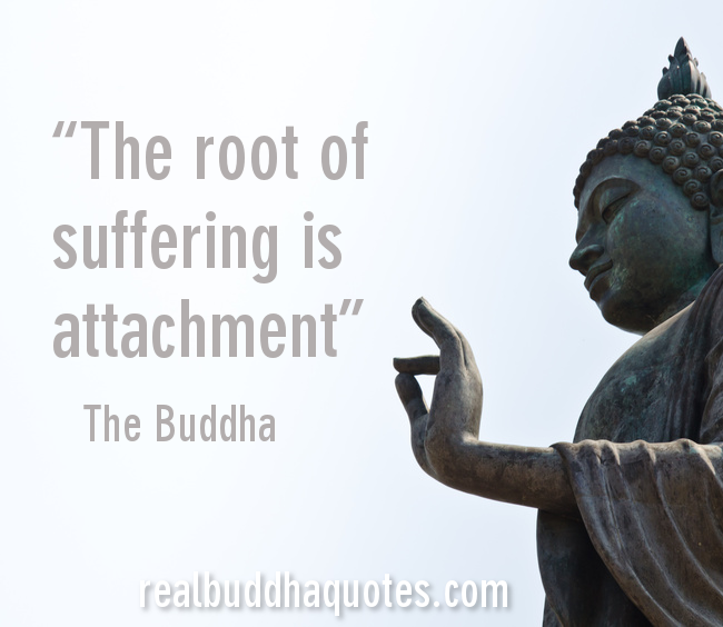 root of suffering is attachment