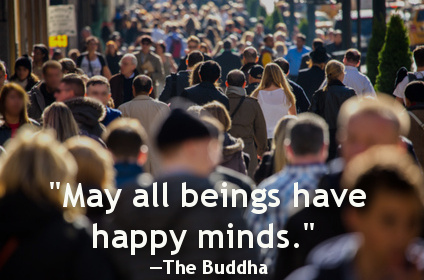 may all beings have happy minds, the buddha