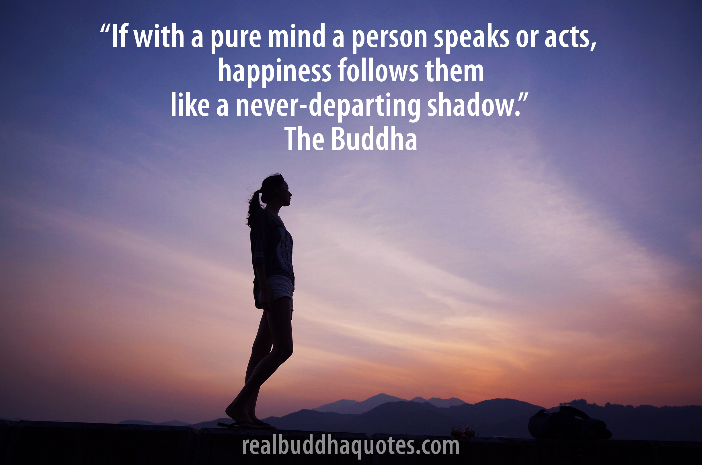 Buddha Quotes On Happiness If With A Pure Mind A Person Speaks Or Acts Happiness Follows